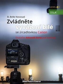 B. BoNo Novosad: Zvládněte vyvážení bílé se zrcadlovkou C cena od 329 Kč