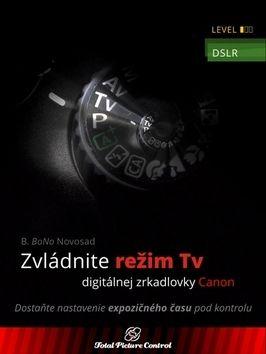 B. BoNo Novosad: Zvládnite režim Tv digitálnej zrkadlovky cena od 329 Kč