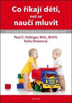 Holinger Paul C., Donerová Kalia: Co říkají děti, než se naučí mluvit cena od 142 Kč