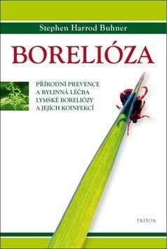 Stephen Harrod Buhner: Borelióza - Přírodní prevence a bylinná léčba lymské boreliózy a jejích koinfekcí cena od 0 Kč
