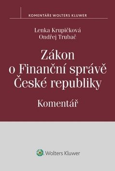 Lenka Krupičková, Ondřej Trubač: Zákon o Finanční správě České republiky cena od 312 Kč