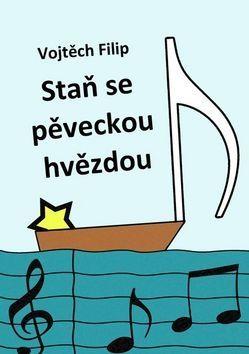 Vojtěch Filip: Staň se pěveckou hvězdou cena od 99 Kč