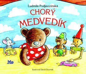 Ľudmila Podjavorinská: Chorý medvedík cena od 63 Kč