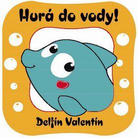 SLOVART Hurá do vody! Delfín Valentín cena od 0 Kč