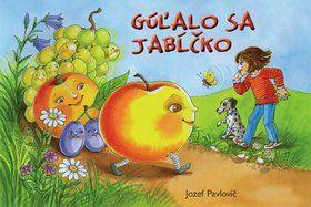Jozef Pavlovič: Gúľalo sa jabĺčko cena od 69 Kč