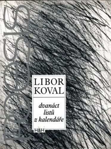 Libor Koval: Dvanáct listů z kalendáře cena od 37 Kč