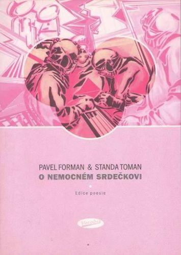 Forman Pavel, Toman Standa: O nemocném srdečkovi cena od 76 Kč