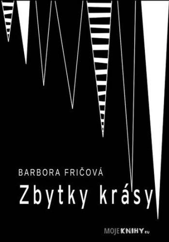 Fričová Barbora: Zbytky krásy cena od 52 Kč
