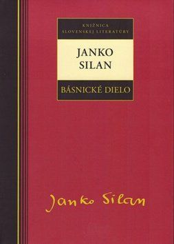 Janko Silan: Janko Silan Básnické dielo cena od 219 Kč