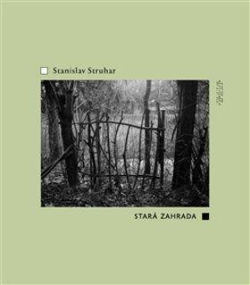 Stanislav Struhar: Stará zahrada cena od 94 Kč