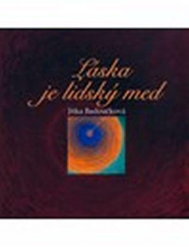 Jitka Badoučková: Láska je lidský med cena od 172 Kč