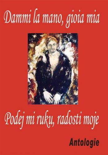 Kolektiv autorů: Dammi la mano, gioia mia / Podej mi ruku, radosti moje cena od 90 Kč