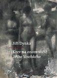 Jiří Dynka: Krev na onom světě Jiřího Veselského cena od 133 Kč