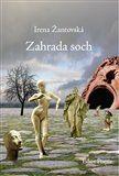 Irena Žantovská: Zahrada soch cena od 75 Kč