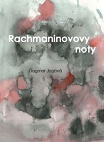 Dagmar Jugová: Rachmaninovovy noty cena od 99 Kč