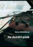 Hana Michaliková: Na domácí půdě cena od 101 Kč