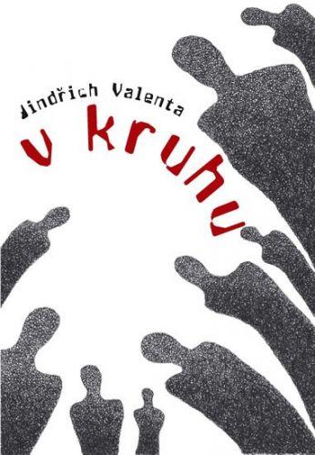 Jindřich Valenta: V kruhu cena od 123 Kč