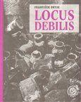 František Dryje: Locus debilis cena od 126 Kč