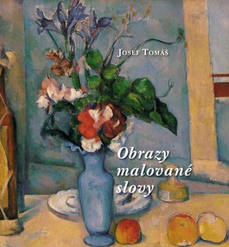 Josef Tomáš: Obrazy malované slovy cena od 97 Kč