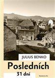 Julius Benko: Posledních 31 dní cena od 101 Kč