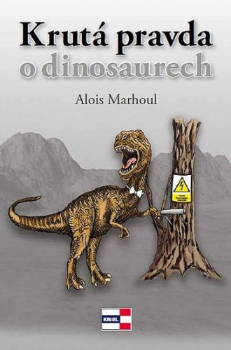 Alois Marhoul: Krutá pravda o dinosaurech cena od 104 Kč