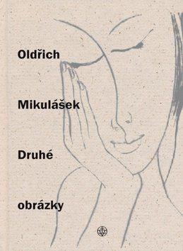Oldřich Mikulášek: Druhé obrázky cena od 121 Kč