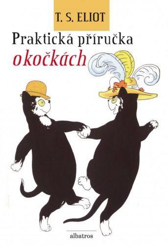 Thomas Stearns Eliot: Praktická příručka o kočkách cena od 139 Kč