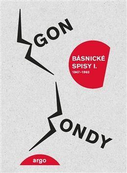 Egon Bondy: Básnické spisy cena od 378 Kč