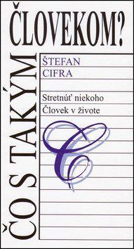 Štefan Cifra: Čo s takým človekom? cena od 125 Kč