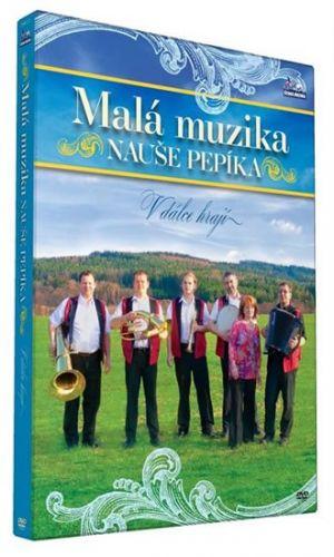 Malá muzika Nauše Pepíka - V dálce hrají - DVD cena od 139 Kč