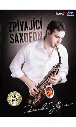 Zhyrnov Frankie: CD Frankie Zhyrnov - Zpívající saxofon - CD+DVD cena od 235 Kč