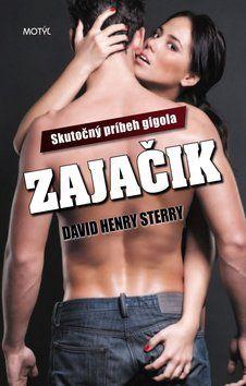 David Henry Sterry: Zajačik Skutočný príbeh gigola cena od 206 Kč