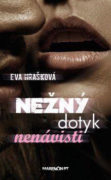 Eva Hrašková: Nežný dotyk nenávisti cena od 133 Kč