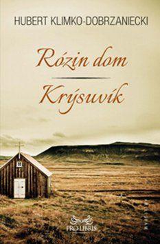 Hubert Klimko-Dobrzaniecki: Rózin dom Krýsuvík cena od 165 Kč