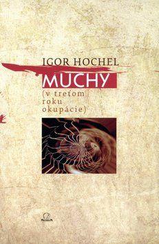 Igor Hochel: Muchy (v treťom roku okupácie) cena od 112 Kč