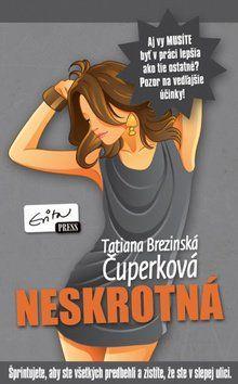 Tatiana Brezinská Čuperková: Neskrotná cena od 101 Kč