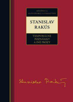 Stanislav Rakús: Stanislav Rakús Temporálne poznámky a iné prózy cena od 178 Kč