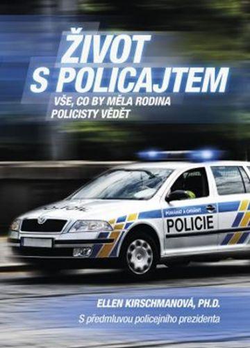 Ellen Kirschmanová: Život s policajtem - Vše, co by měla rodina policisty vědět cena od 253 Kč