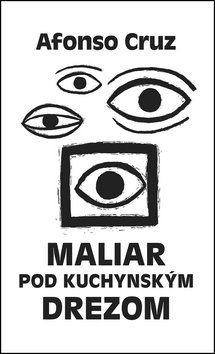 Alfonso Cruz: Maliar pod kuchynským drezom cena od 225 Kč