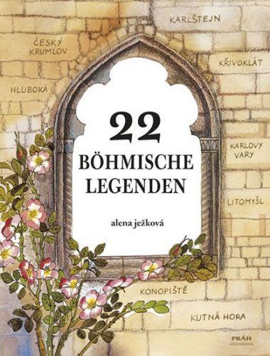 Alena Ježková: 22 böhmische Legenden / 22 českých legend (německy) cena od 239 Kč