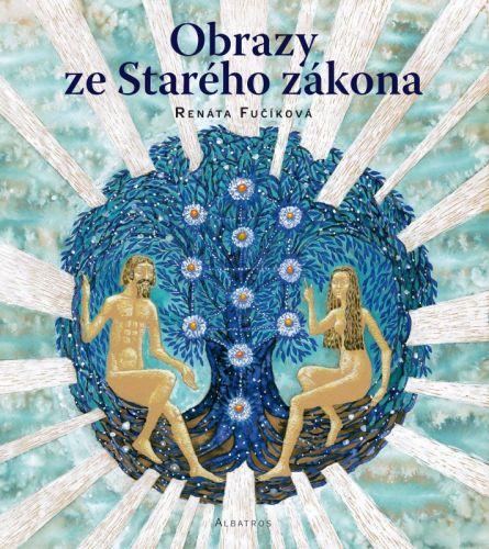 Renáta Fučíková: Obrazy ze Starého zákona cena od 235 Kč