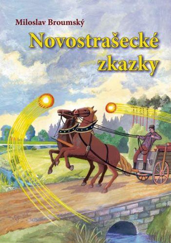 Ladislav Oplt, Miloslav Broumský: Novostrašecké zkazky cena od 110 Kč
