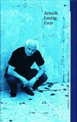 Arnošt Lustig: Eseje - Vybrané texty z let 1965 - 2000 cena od 184 Kč