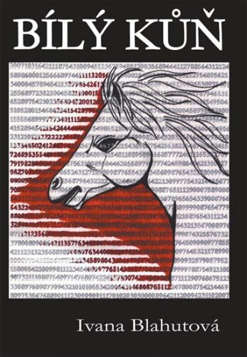 Ivana Blahutová: Bílý kůň cena od 134 Kč