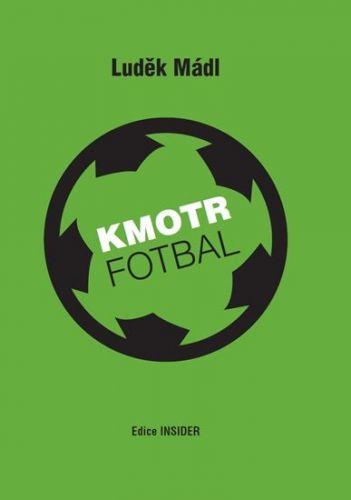 Luděk Mádl: Kmotr Fotbal cena od 123 Kč