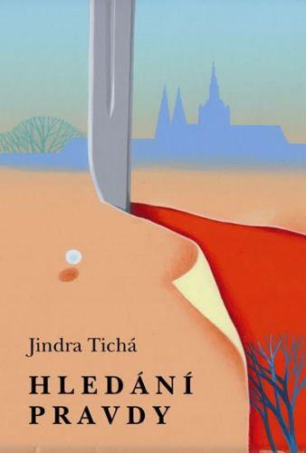 Jindra Tichá: Hledání pravdy cena od 121 Kč