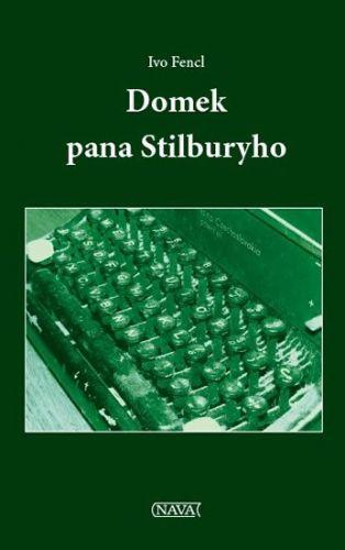 Ivo Fencl: Domek pana Stilburyho cena od 79 Kč
