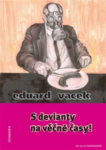Eduard Vacek: S devianty na věčné časy cena od 91 Kč
