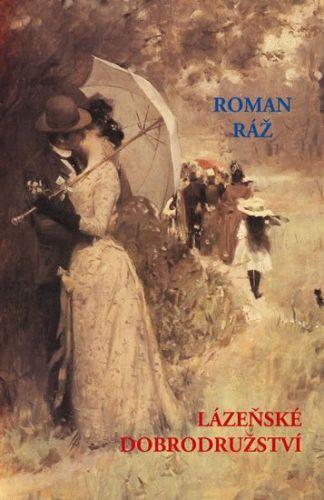 Roman Ráž: Lázeňské dobrodružství cena od 201 Kč