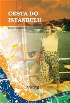 Hana Pekárková: Cesta do Istanbulu cena od 170 Kč